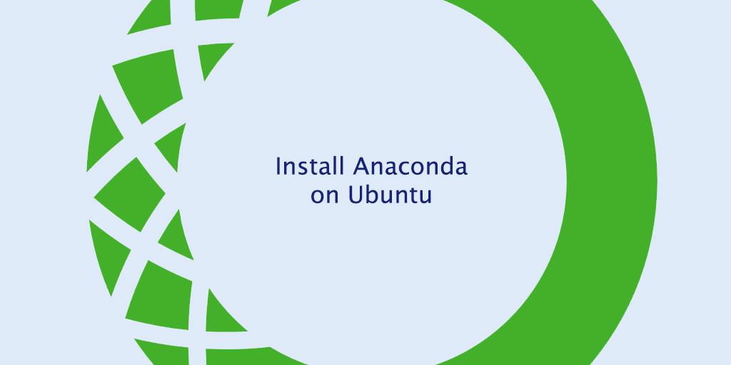 How to Install Anaconda on Ubuntu 20.04