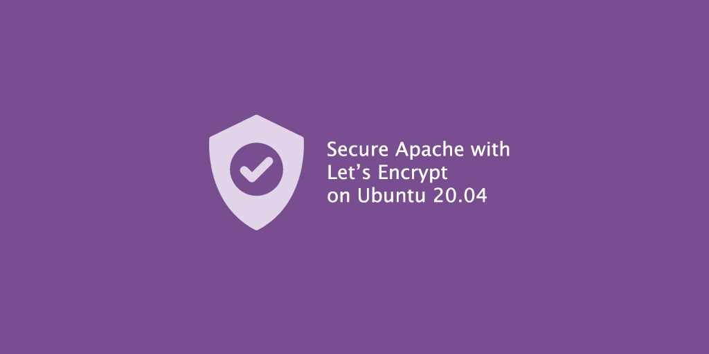 Secure Apache with Let's Encrypt on Ubuntu 20.04