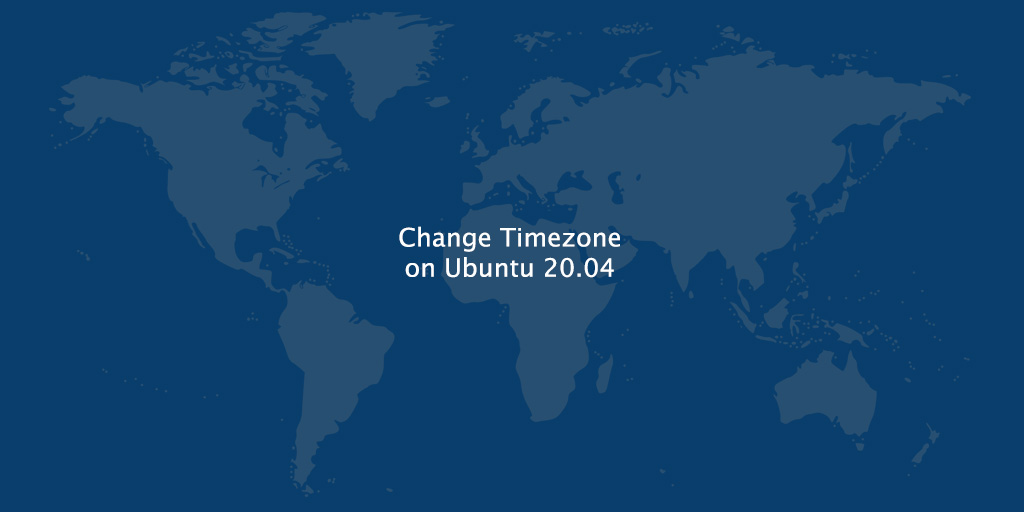 How to Set or Change Timezone on Ubuntu 20.04