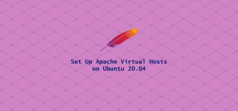 How to Setup Apache Virtual Hosts on Ubuntu 20.04