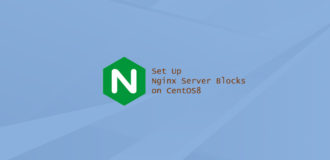 How to Set Up Nginx Server Blocks on CentOS 8