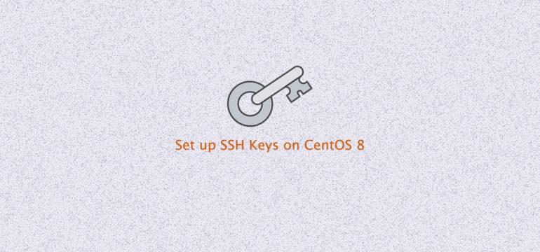How to Set Up SSH Keys on CentOS 8