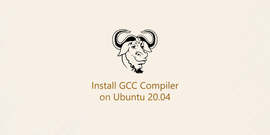 How to Install GCC on Ubuntu 20.04