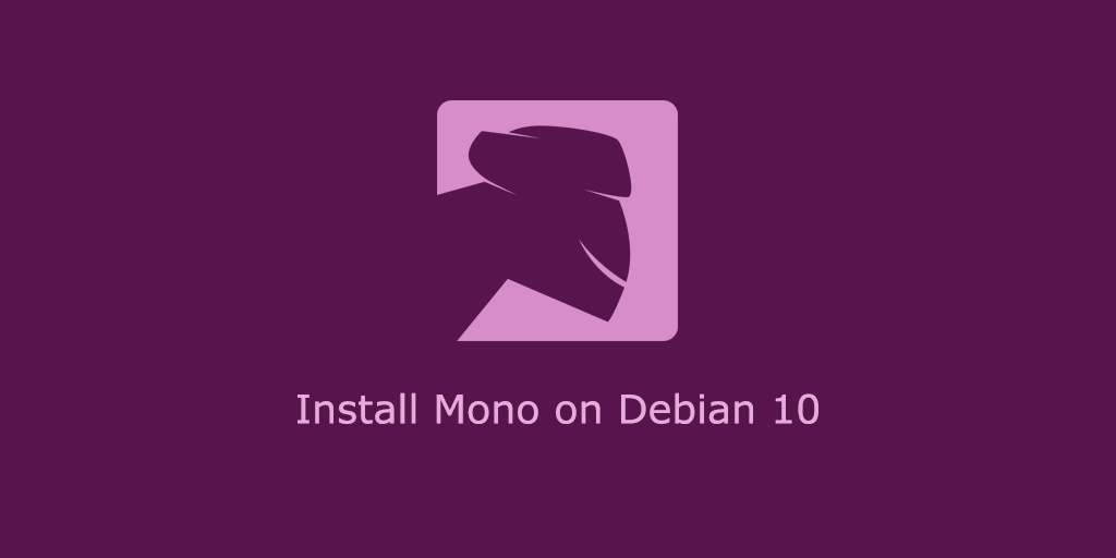 How to Install Mono on Debian 10