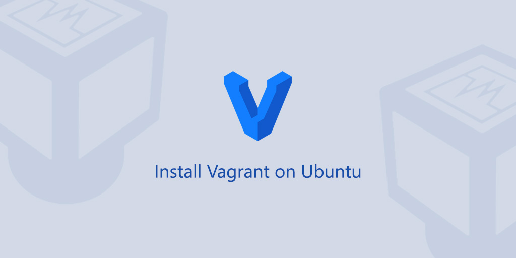 How to Install Vagrant on Ubuntu 20.04