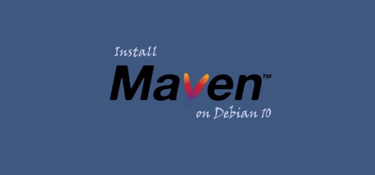 How to Install Apache Maven on Debian 10
