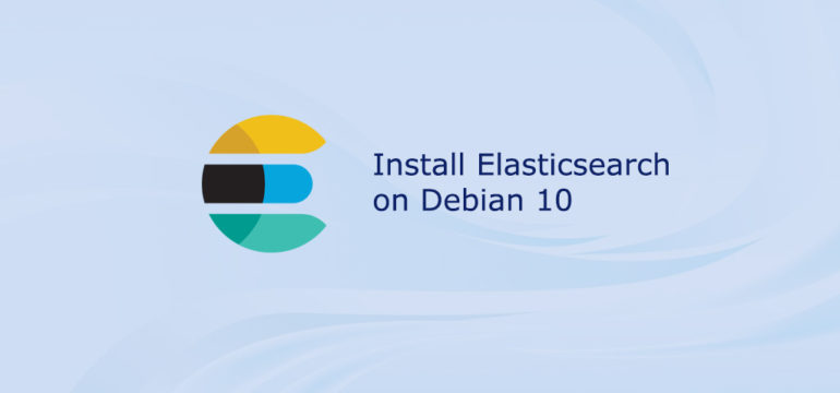 How to Install Elasticsearch on Debian 10