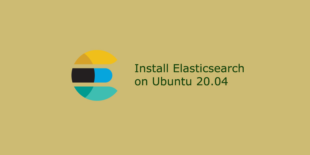 How to Install Elasticsearch on Ubuntu 20.04