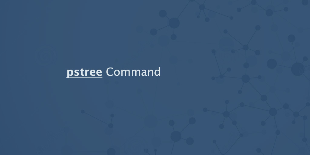 pstree Command in Linux