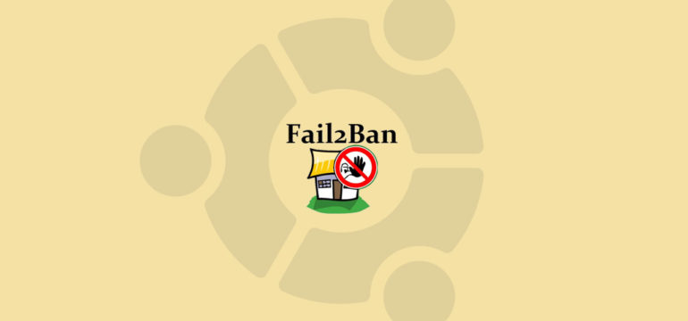 How to Install and Configure Fail2ban on Ubuntu 20.04