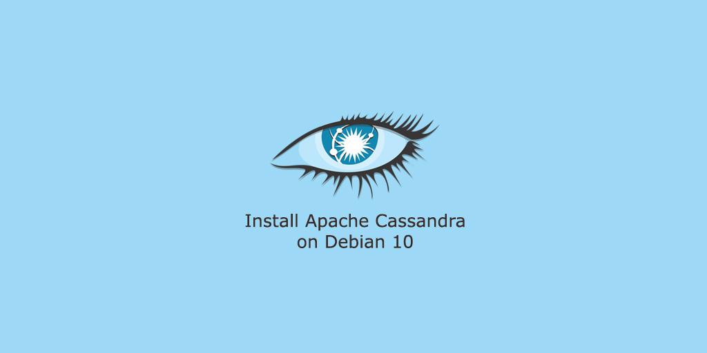 How to Install Apache Cassandra on Debian 10