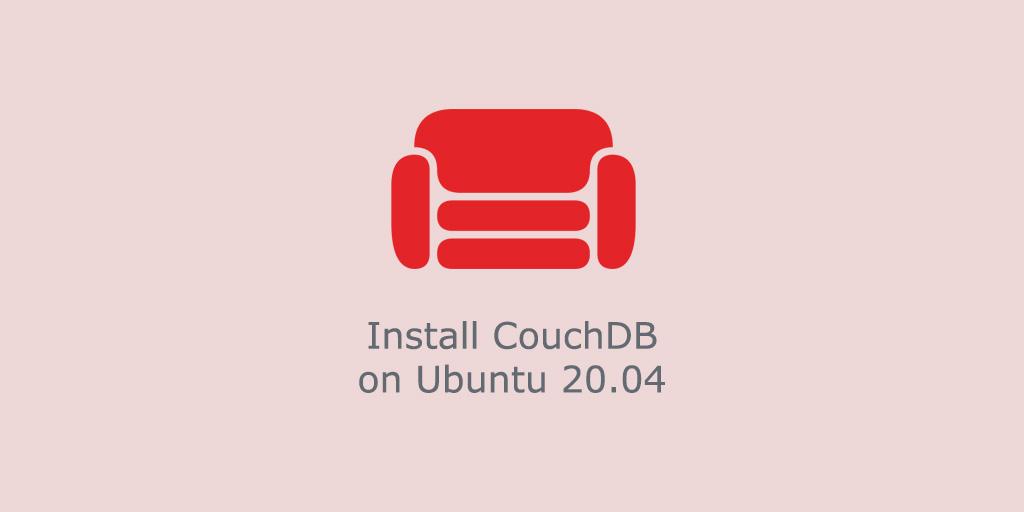 How to Install CouchDB on Ubuntu 20.04