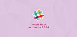 How to Install Slack on Ubuntu 20.04