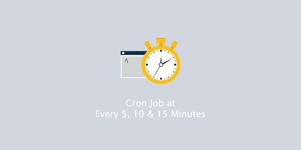 How to Run Cron Jobs Every 5, 10 or 15 Minutes