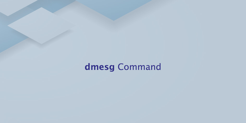 Dmesg Command in Linux
