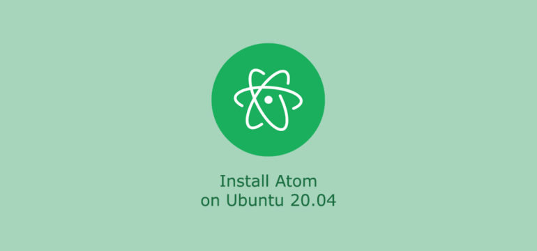 How to Install Atom Text Editor on Ubuntu 20.04