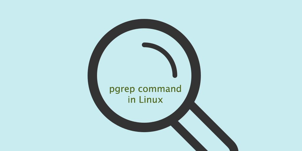Pgrep Command in Linux