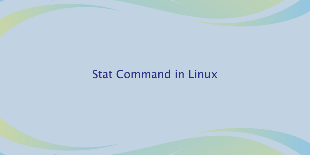 Stat Command in Linux