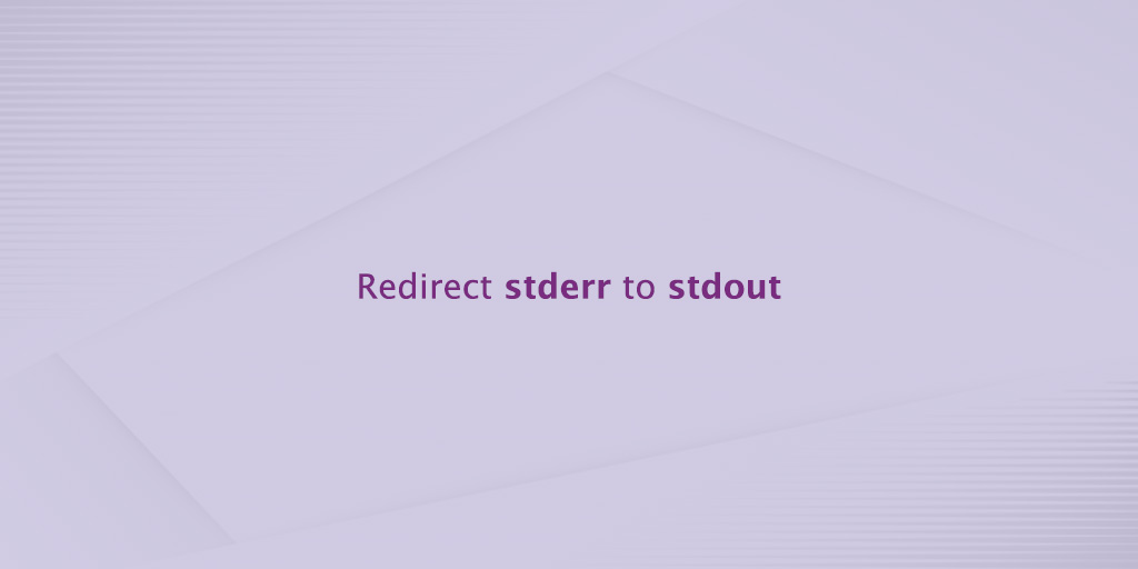 Redirect stderr to stdout in Bash