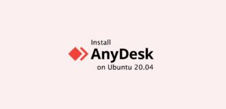 How to Install AnyDesk on Ubuntu 20.04