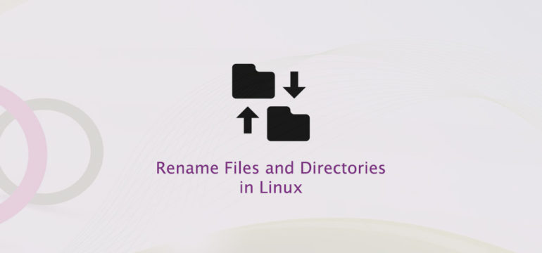 Rename Files and Directories in Linux