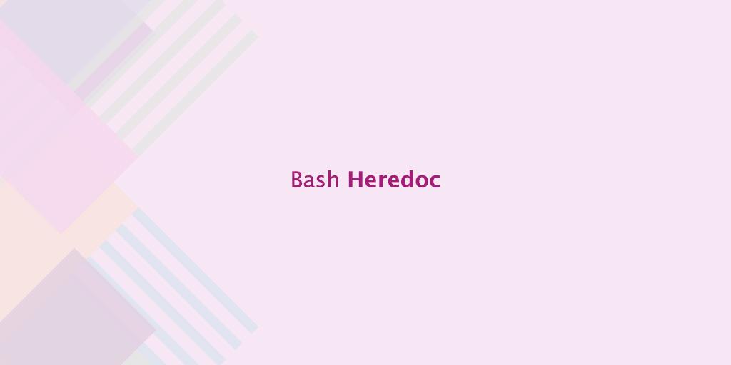 Bash Heredoc