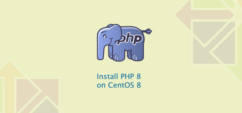 How to Install Php 8 on CentOS 8