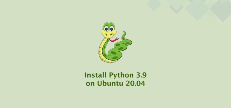 How to Install Python 3.9 on Ubuntu 20.04
