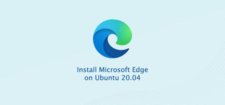 How to Install Microsoft Edge Browser on Ubuntu 20.04