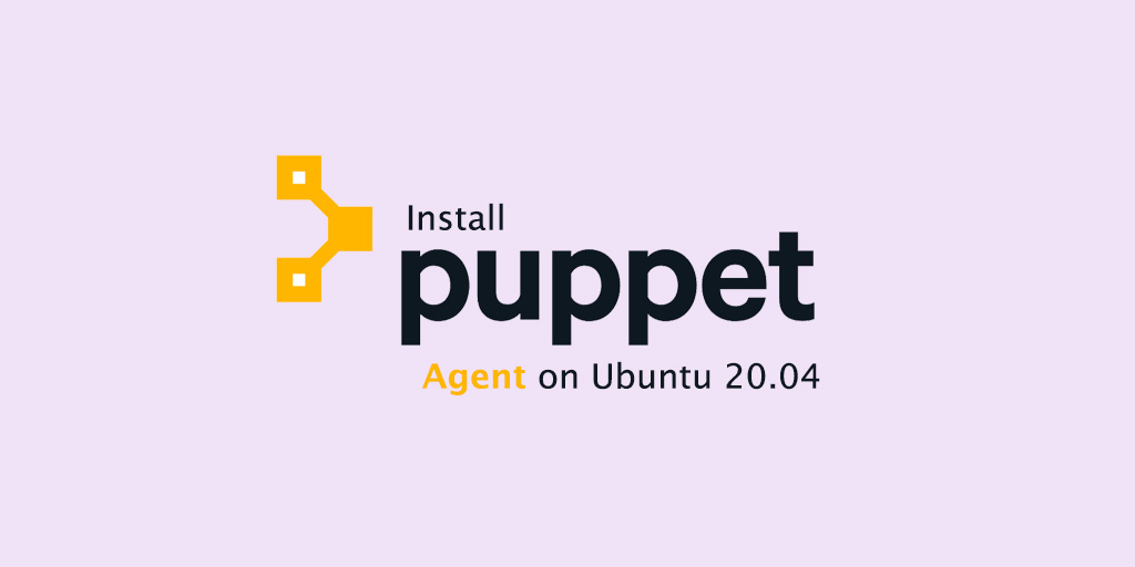 How to Install Puppet Agent on Ubuntu 20.04